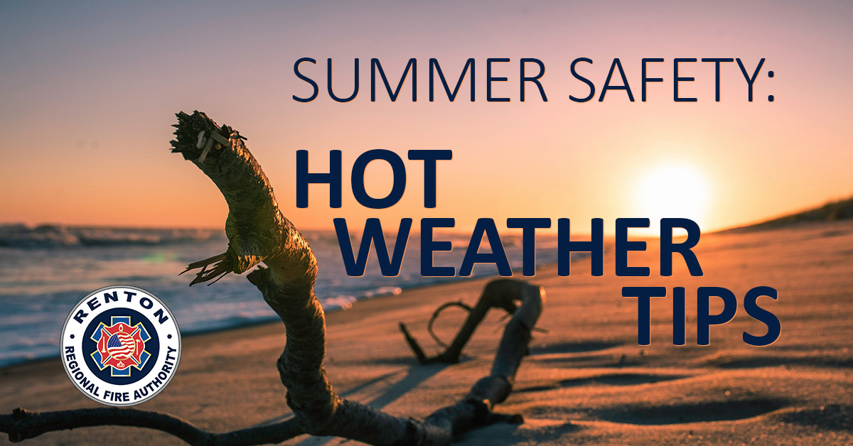 SUMMER SAFETY: Hot Weather Tips