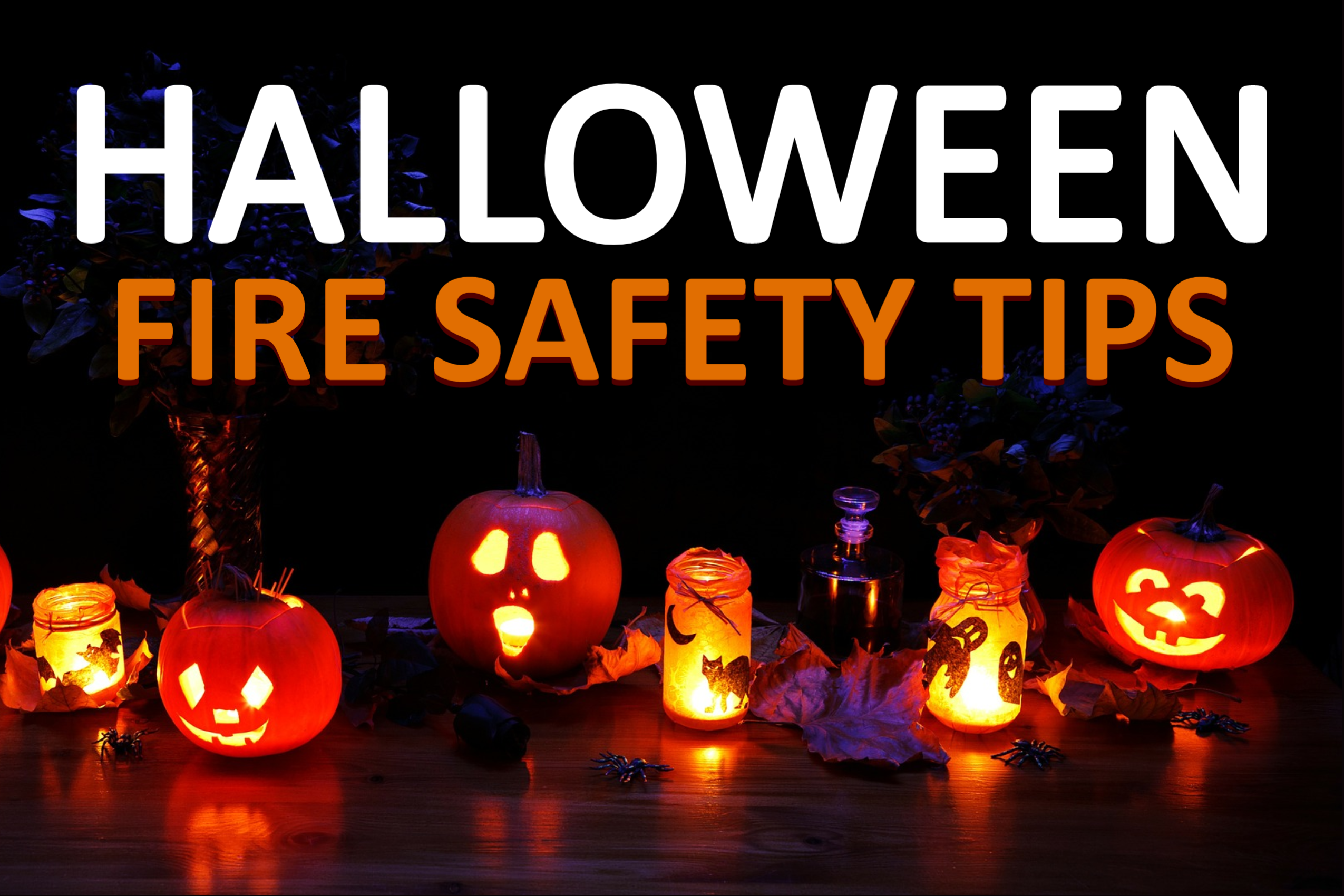 THINK FIRE SAFETY WHEN DECORATING FOR FALL AND HALLOWEEN