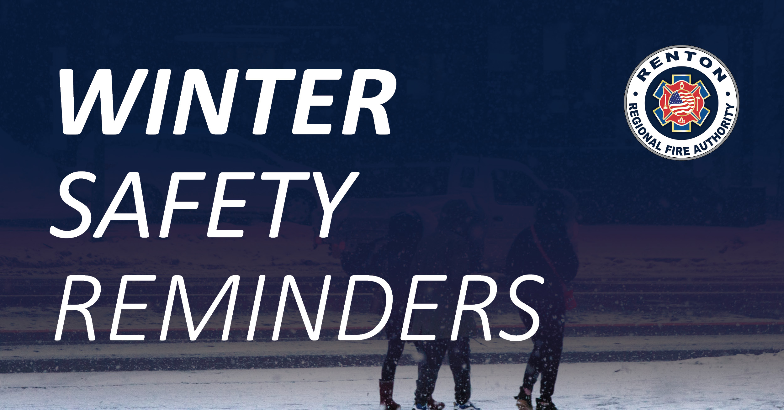 Important Winter Safety Reminders