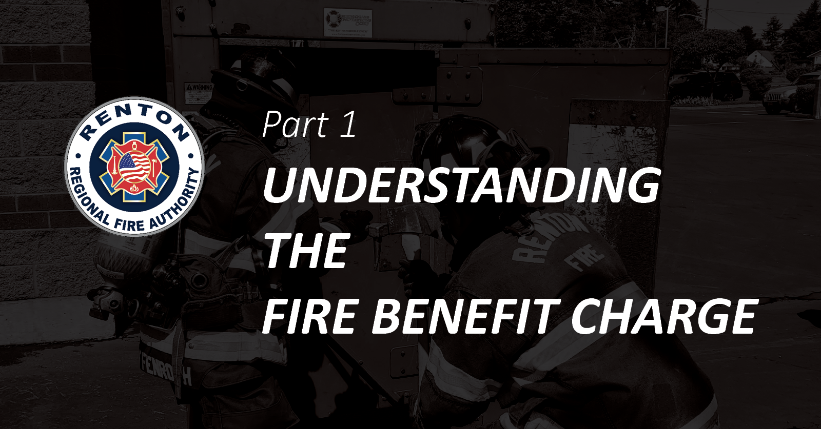 PART 1: Understanding the Fire Benefit Charge