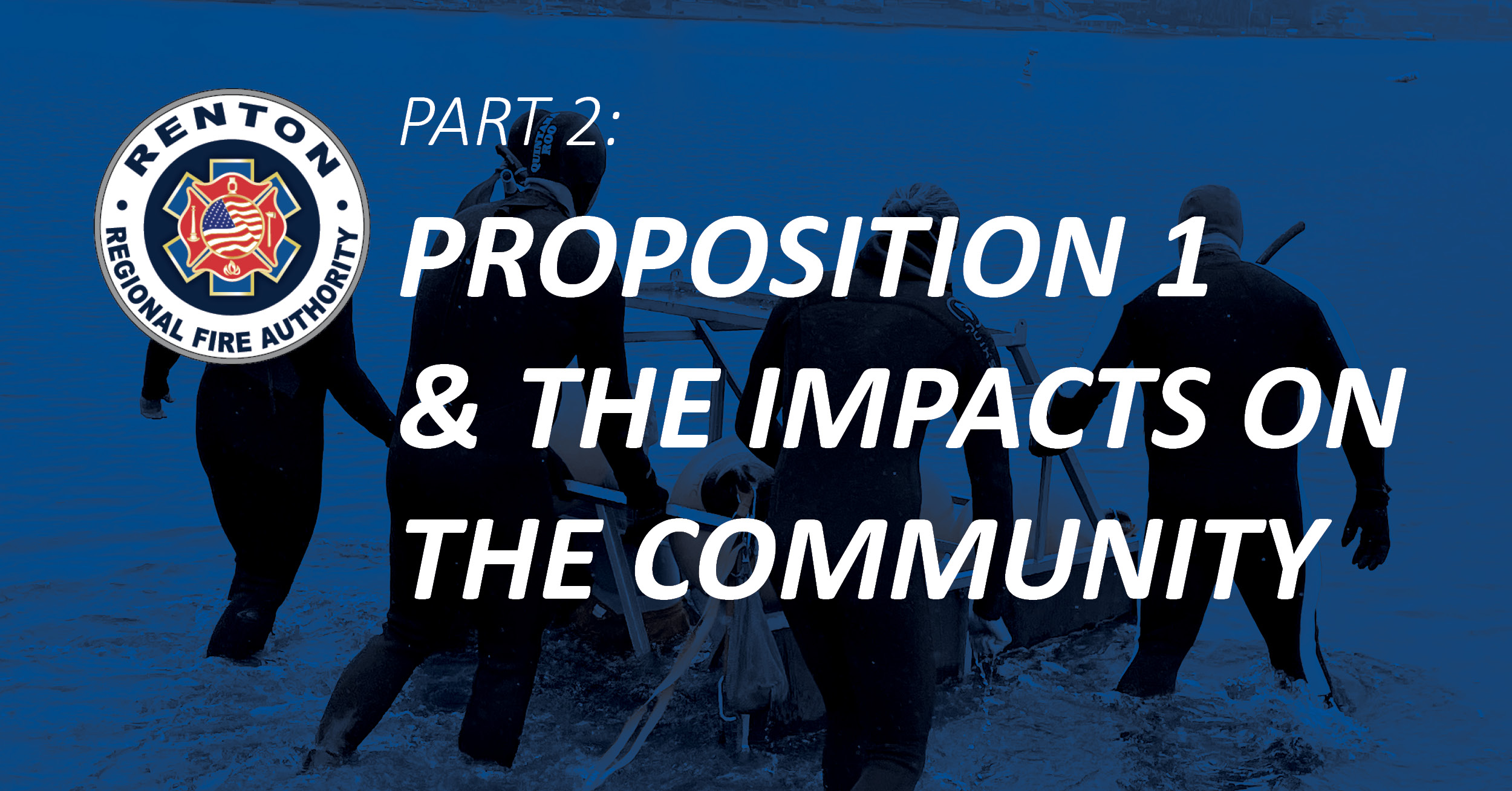 Part 2: Proposition 1 – The Impact on the Community