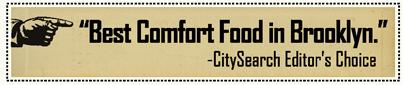 Best Comfort Food in Brooklyn - CitySearch Editors Choice