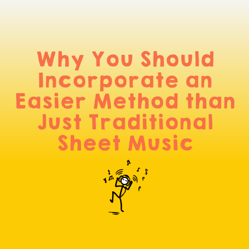 Why you should incorporate an easier method than just traditional sheet music in your lessons