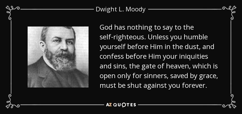 quote-god-has-nothing-to-say-to-the-self-righteous-unless-you-humble-yourself-before-him-in-dwight-l-moody-125-73-70