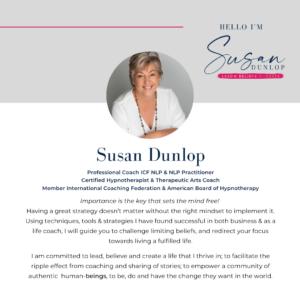 Hello I'm Susan Dunlop Life Coach, Business Coach and Mentor