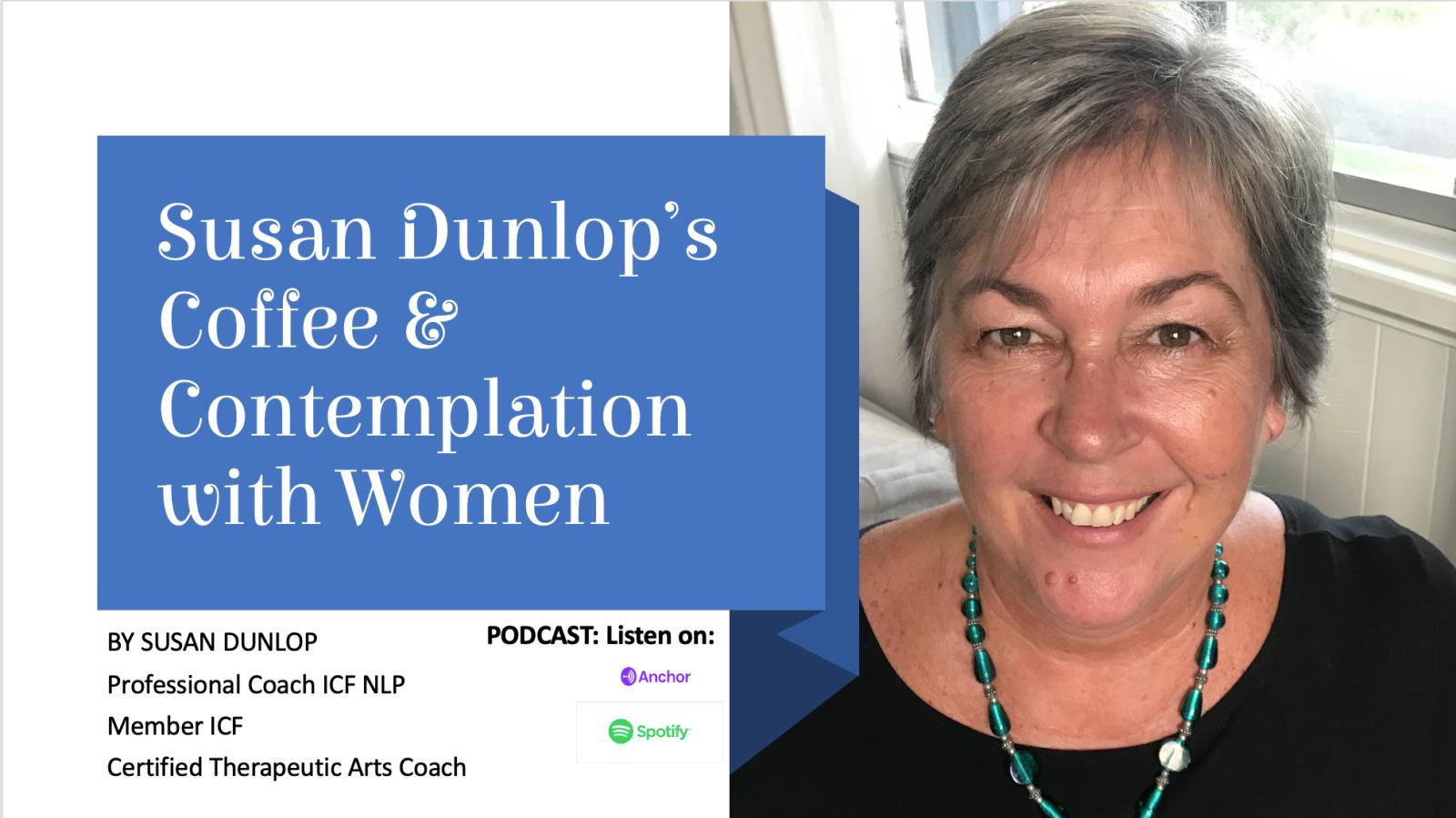 Susan Dunlop Podcast now live on Spotify