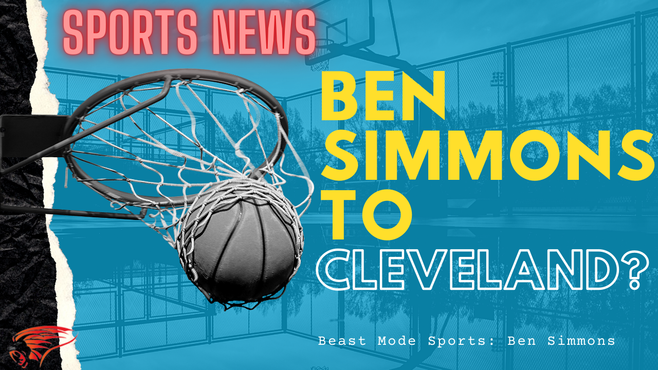 Ben Simmons Would Welcome a Trade To Cavs