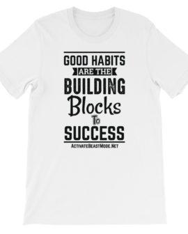 Good Habits Motivational T Shirt