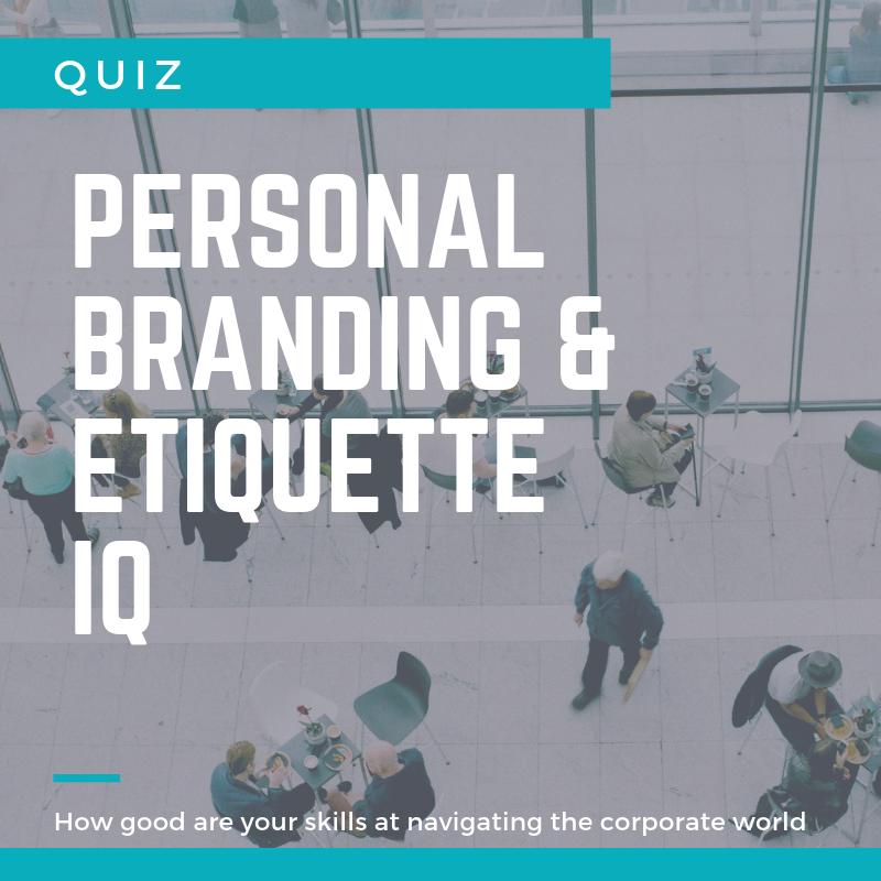 personal branding nad etiquette quiz
