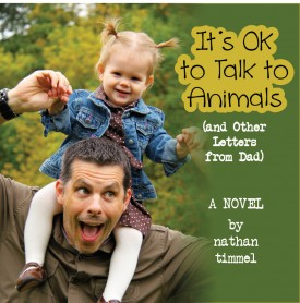 It's OK to Talk to Animals (and Other Letters from Dad)