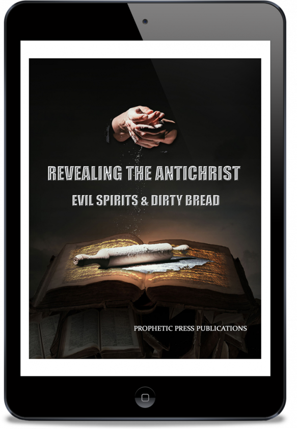 Revealing Antichrist-Evil Spirits-Dirty Bread