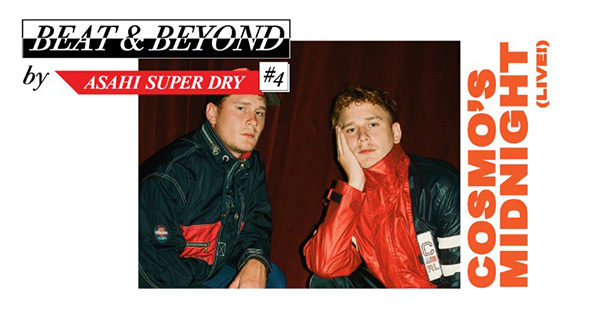 Cosmo's Midnight ใน BEAT AND BEYOND by Asahi Super Dry