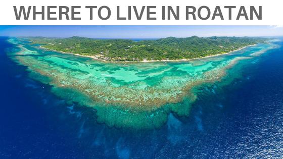 Where to live in Roatan