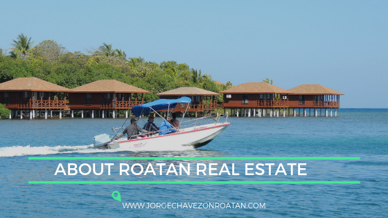 About Real Estate in Roatan