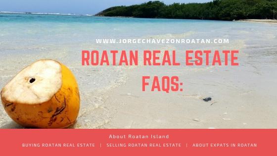 Roatan Real Estate FAQS
