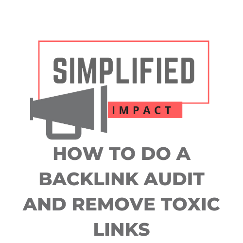 How to Do a Backlink Audit & Remove Toxic Links