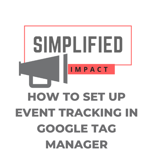 How to Set Up Event Tracking in Google Tag Manager