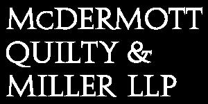 McDERMOTT, QUILTY & MILLER LLP