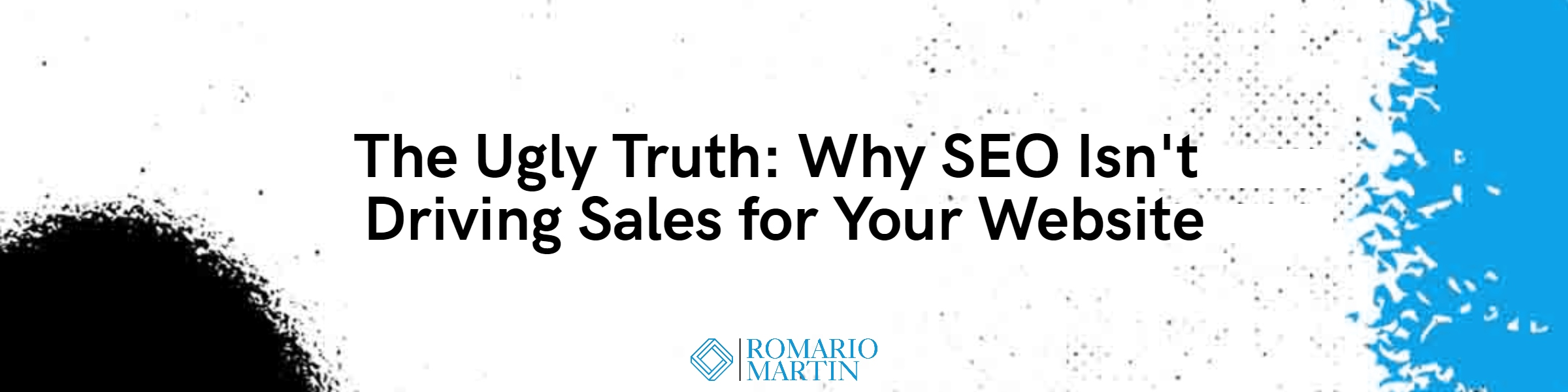 The Ugly Truth: Why SEO Isn't Driving Sales for Your Website