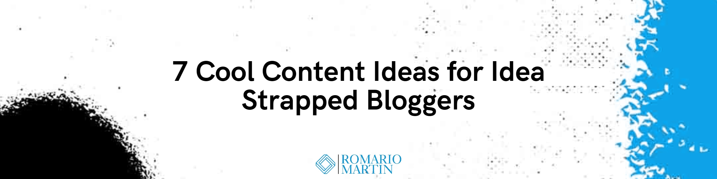 7 Cool Content Ideas for Idea Strapped Bloggers