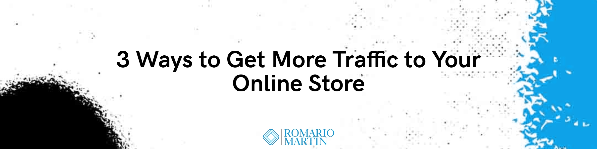 3 Ways to Get More Qualified Traffic to Your Online Store