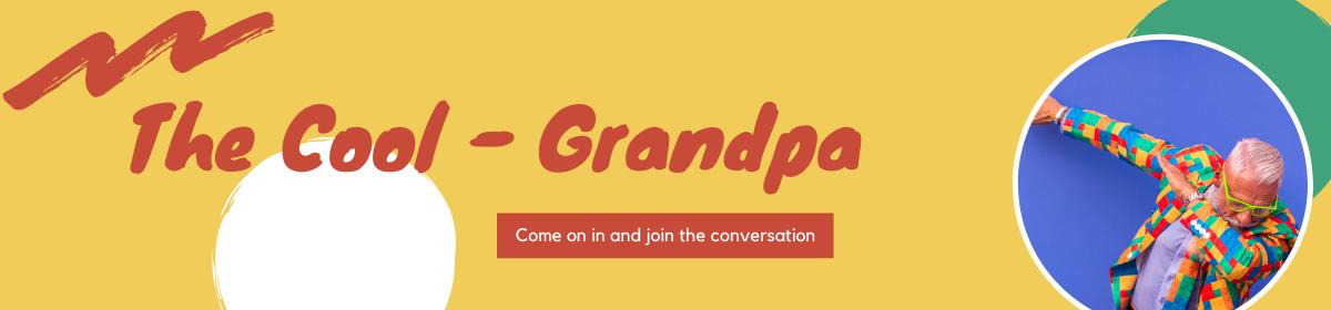 The Cool Grandpa –