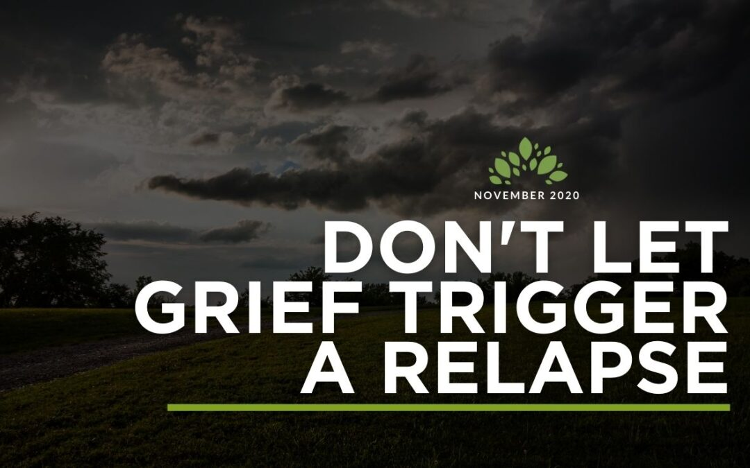 Don't Let Grief Trigger a Relapse