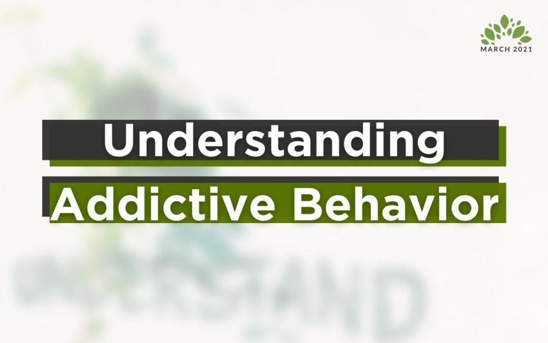 Understanding Addictive Behavior
