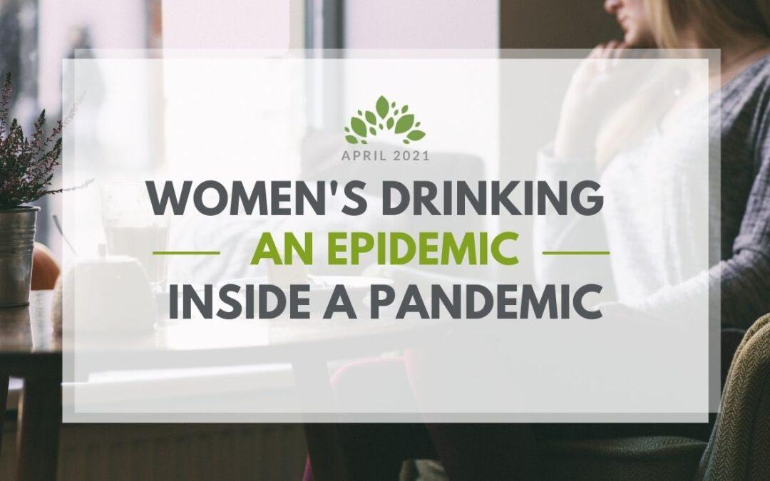 Women's Drinking   An Epidemic Inside a Pandemic