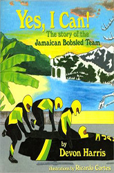 Yes I Can! The Story of the Jamaican Bobsled Team