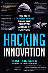 Hacking Innovation: The New Growth Model from the Sinister World of Hackers