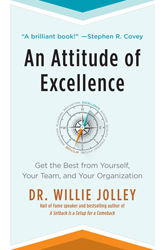 An Attitude of Excellence: Get The Best From Yourself, Your Team, and Your Organization