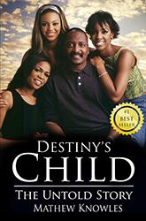 Destiny's Child: The Untold Story