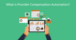 Provider Compensation Automation