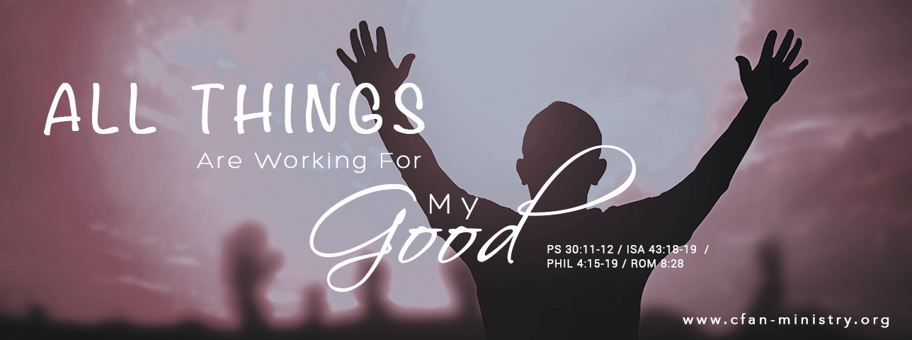 You are currently viewing All Things Are Working For My Good