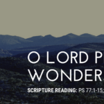 O Lord Perform Your Wonders Of Old Again