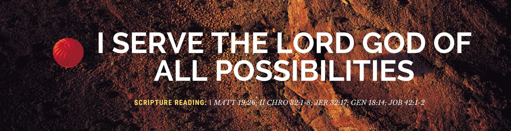 I Serve The Lord God Of All Possibilities