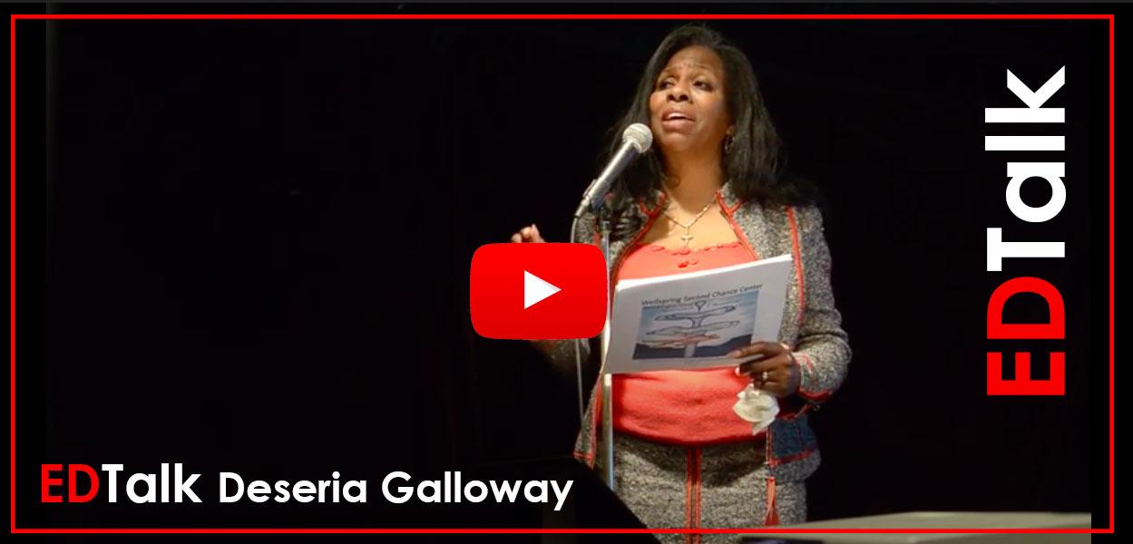 ED Talk by Deseria Galloway