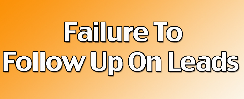 Failure to Follow Up On Leads