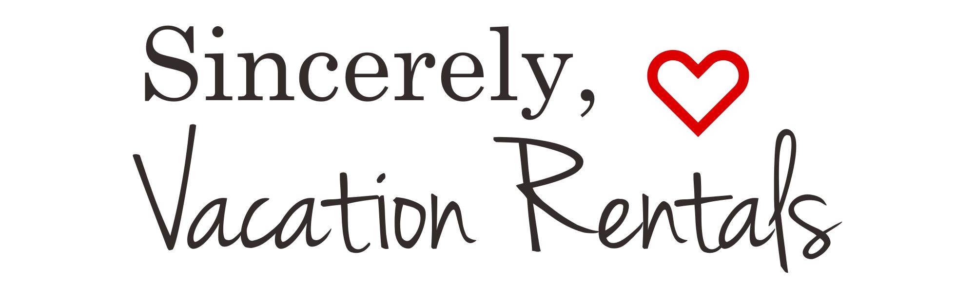 Sincerely, Vacation Rentals