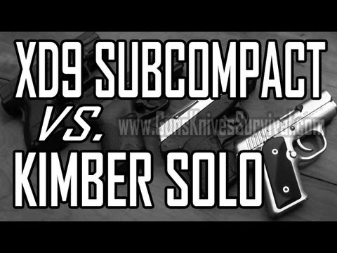 Kimber Solo Carry STS vs Springfield XD9 Subcompact