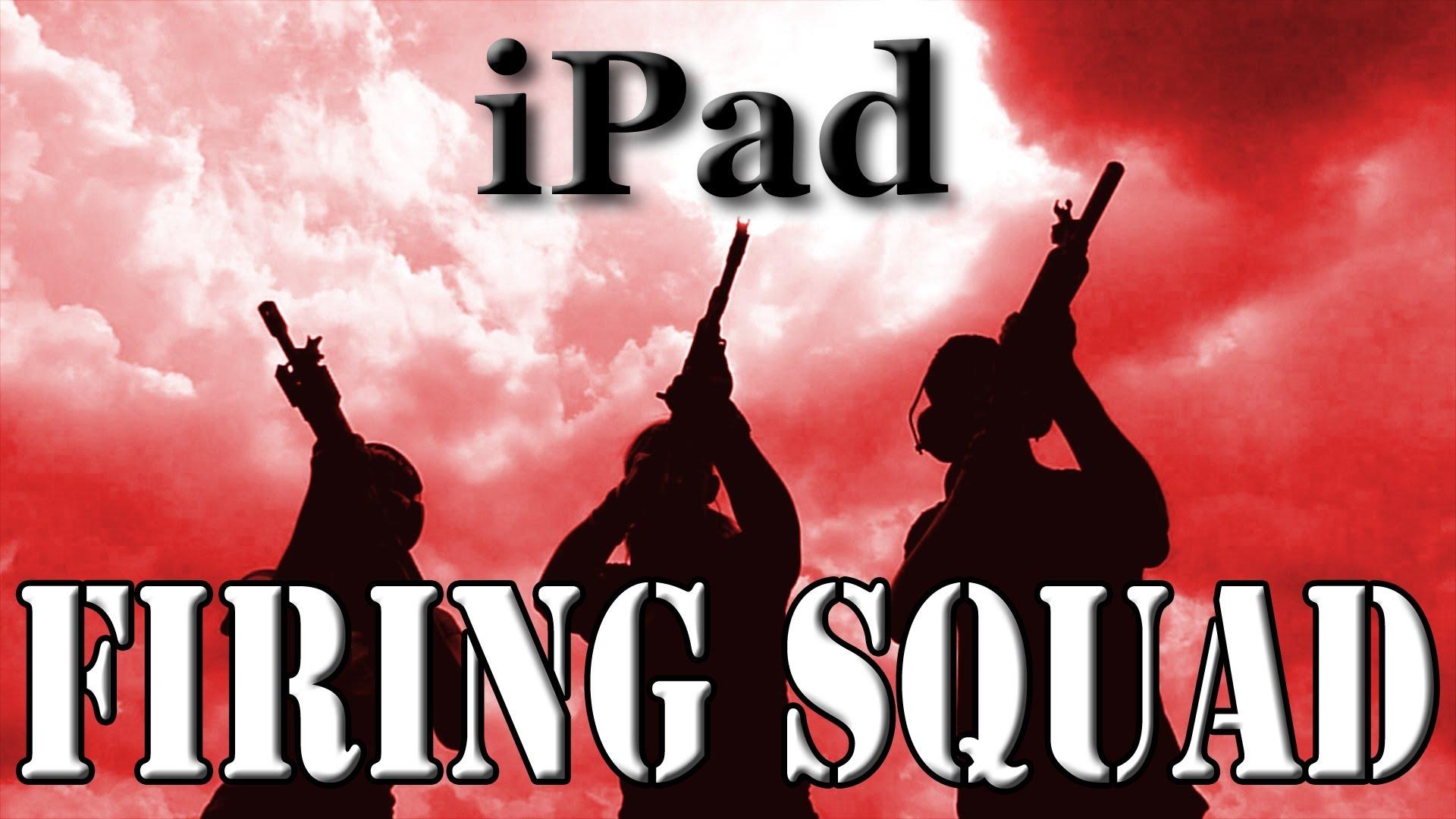 Firing Squad vs iPad