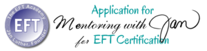 Application for Mentoring for EFT Certification with Jan Luther and The EFT Academy