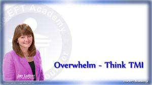 Overwhelm-Think TMI