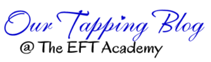 Our Tapping Blog at The EFT Academy