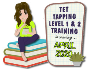 TET Tapping Level 1 & 2 Training is Coming in April 2020