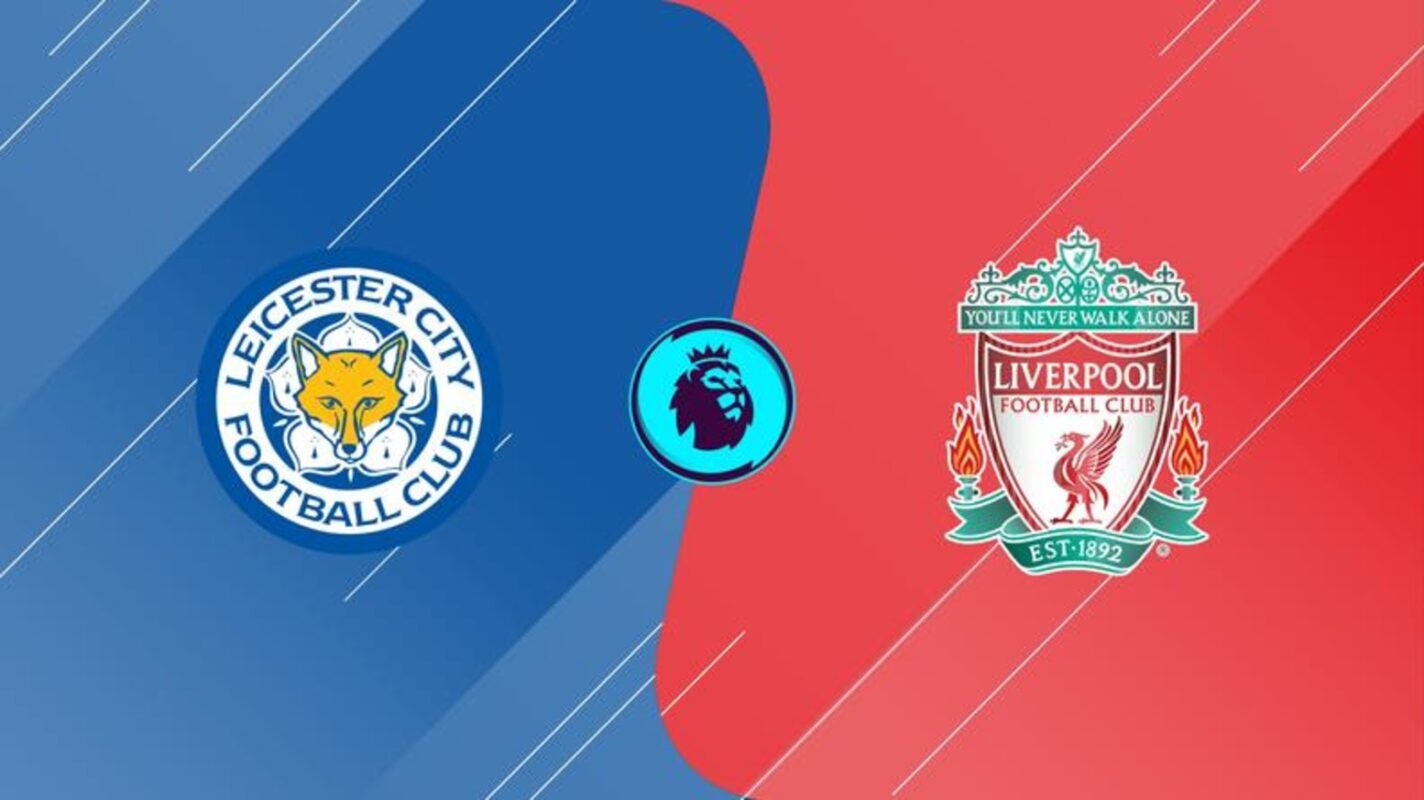 Watch Leicester City vs Liverpool Live Now!