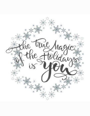 The Magic of the Holidays is You
