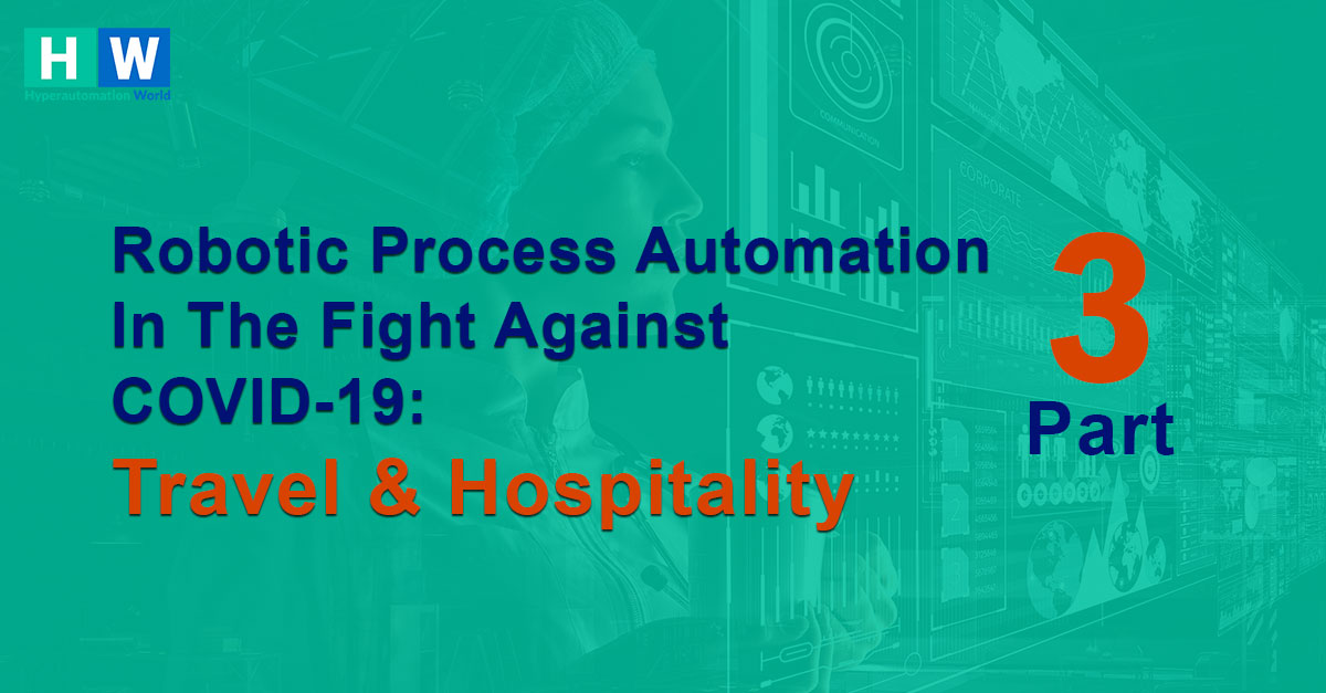Role of RPA in Travel and Hospitality Industry during Covid-19