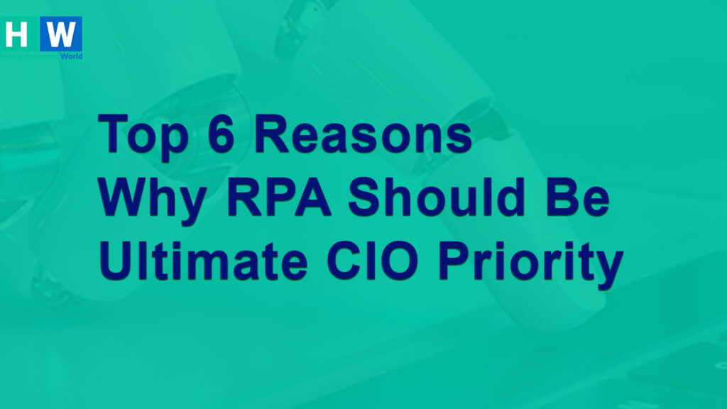 Why RPA should be CIOs first priority